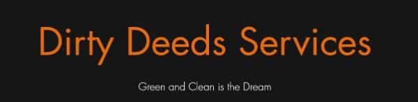 Dirty Deeds Services LTD