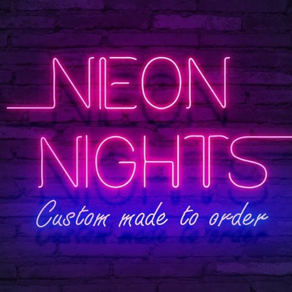 Neon Nights | Custom Neon Signs